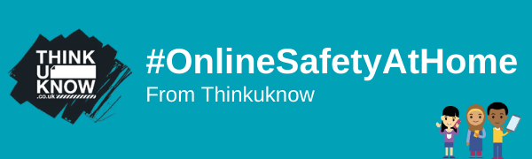 #OnlineSafetyAtHome from Thinkuknow